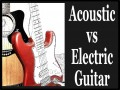 Acoustic vs Electric Guitar Difficulty, Difference, and Sound