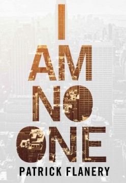 Review: I Am No One by Patrick Flanery