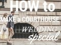 Ideas on How To Make Getting Married at the Courthouse Feel as Special as a Wedding