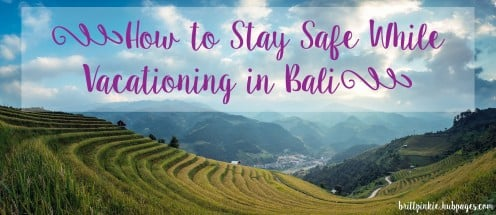 How to Stay Safe While Vacationing In Bali: Tips, Tricks and Advice.