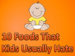 10 Foods That Kids Usually Hate