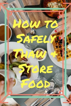 How to Thaw Food Safely So No One Gets Violently Ill
