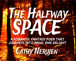The Halfway Space - Poem By Cathy Nerujen