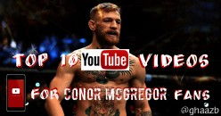 10 Youtube Videos Conor McGregor Fans will Love!
