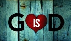 God Is Love - the Oldest Message in the Book (bible)