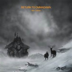 Return to Ommadawn by Mike Oldfield- A Review