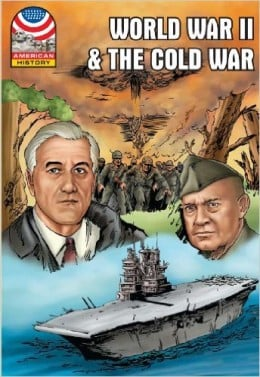 World War II & the Cold War: 1940-1960- Graphic U.S. History (Saddleback Graphic: U.S. History) by Saddleback Educational Publishing - Book images are from amazon.com.