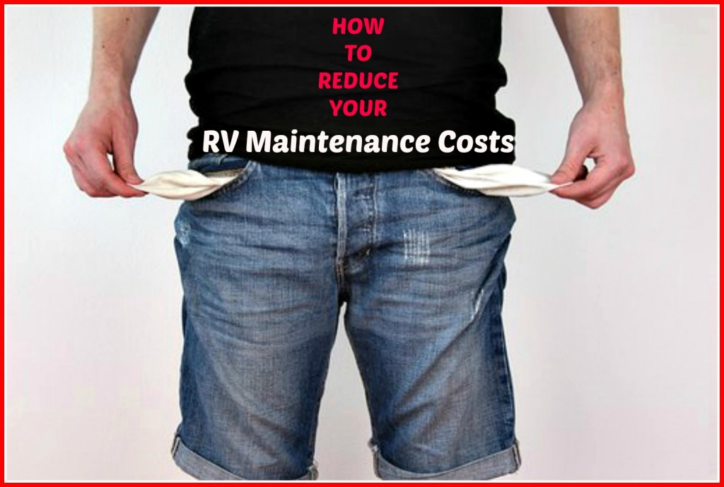 The Best Ways to Reduce Your RV Maintenance Costs
