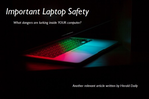 What dangers are lurking in your laptop?