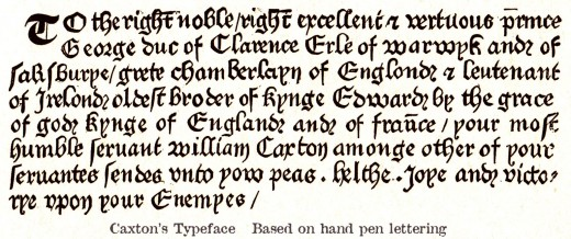 Caxton brought printing to England in the 15th Century, and with it the technology to produce books in greater numbers at a lower cost than the hand-scribed volumes of the Middle Ages. This is a facsimile of his typeface
