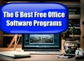The 6 Best Free Office Software Programs