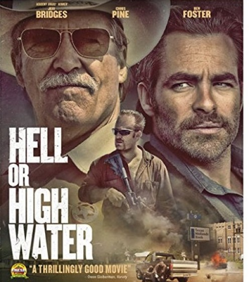 Hell Or High Water, amazing acting which told a captivating story. c/o Amazon