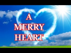 A Merry Heart Because of Thee