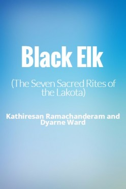 Black Elk (Seven Sacred Rites of the Lakota) E-Book