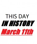 This Day in History: March 11th