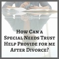 How to Maximize Resources During Divorce When You're Disabled