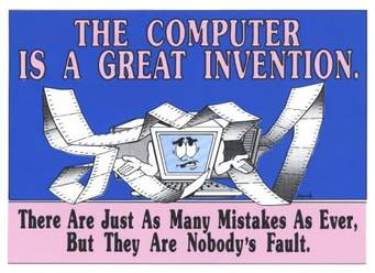 Computers are used in many ways, they can help us doing many things, but they need programs that are disignated to do that, so, provided we use the right programs, we can do almost anything. Most mistakes are our mistakes or the programs mistake.