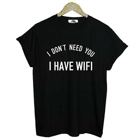 This funny t-shirt is made in honor of today's necessity: Wi-Fi. Show the world your edgy attitude with this comfortable and versatile shirt.