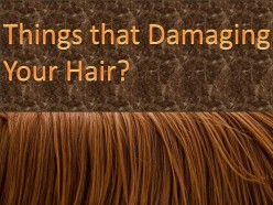 Things that Damaging Your Hair – Which you Might Don't Know!