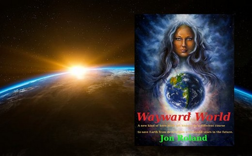 New Dawn, New Age, New World: Jon Roland reinvents our future by rewriting the past in Wayward World.