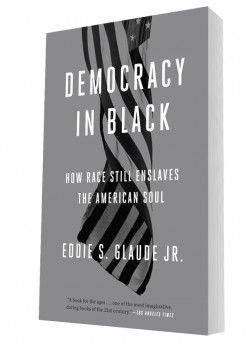 """Democracy in Black"" by Eddie S. Glaude Jr. (Book Review)"
