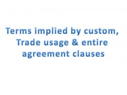 Elements in a Contract XII - Terms implied by custom, trade usage & entire agreement clauses