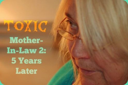 Toxic Mother-In-Law: Five Years Later