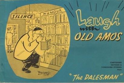 Keep the ribs tickled, follow Old Amos through the pitfalls and pratfalls of Yorkshire life