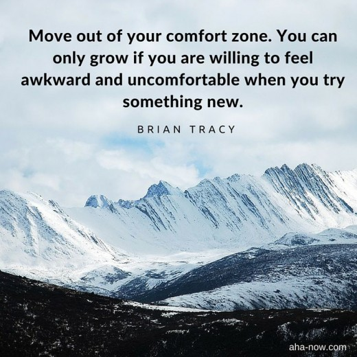Step out of your comfort  zone and live