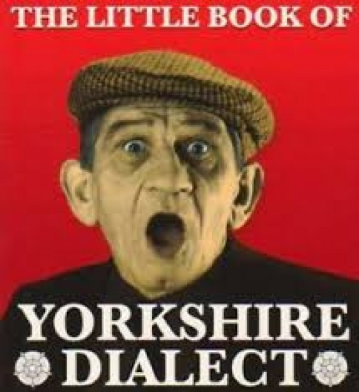 The Dalesman's Little Book  of Yorksher Dialect should give hours o' fun while ye're learnin'