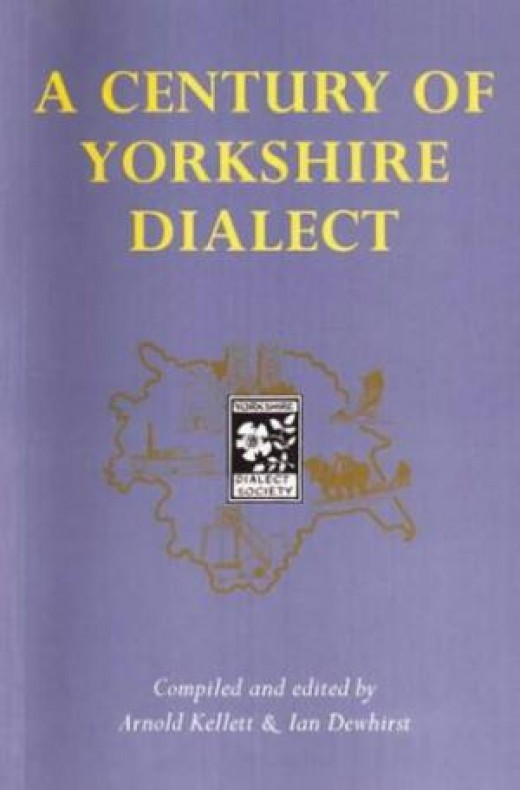 A bit more serious now, Arthur Kellett's 'A Century of Yorkshire Dialect'