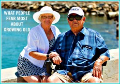 What People Fear Most About Growing Old
