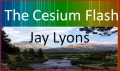 The Cesium Flash: Jay Lyons