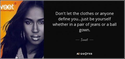 Don't let Clothes define you