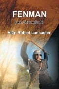 THE RAVENFEAST SERIES: BOOK 7 FENMAN Available - Ivar, Hereward And Friends Clash With Normans In The Fens