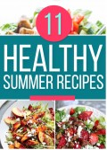 11 Best Healthy Summer Recipes Everyone Must Try