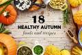 18 Best Healthy Autumn Recipes