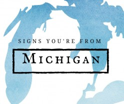 20 Signs You're From Michigan