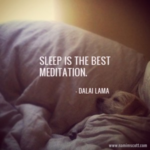 Sleep is a great form of meditation
