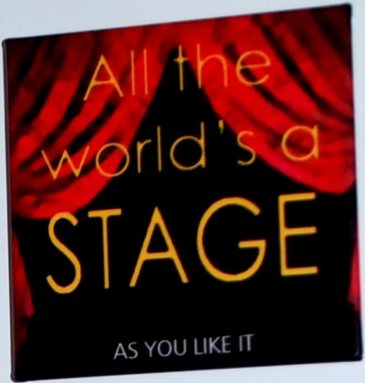 The World is a Stage now act the part