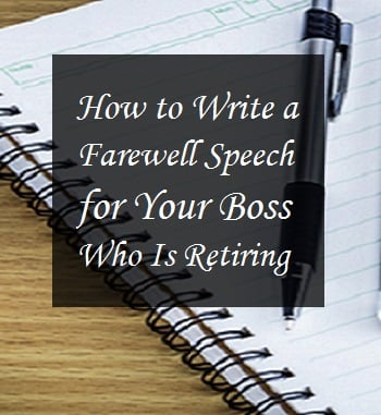 Writing A Farewell Speech For Boss Whos Retiring