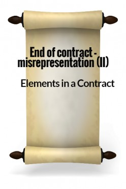Elements in a Contract XVIII - End of contract - Misrepresentation II
