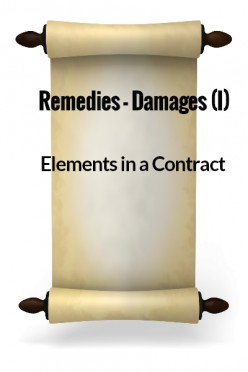Elements in a Contract XXI - Remedies - Damages I