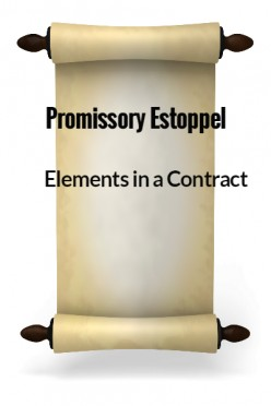 Elements in a Contract XXX - Promissory Estoppel
