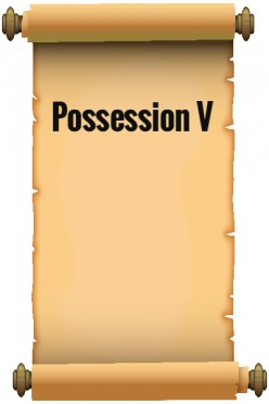 Possession V