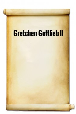 Gretchen Gottlieb II