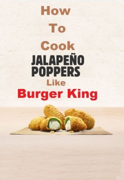 How To Cook Jalapeno Poppers Like Burger King