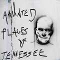 Haunted Places of Tennessee