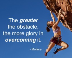 The Biggest Rewards Hide Behind the Greatest Obstacles