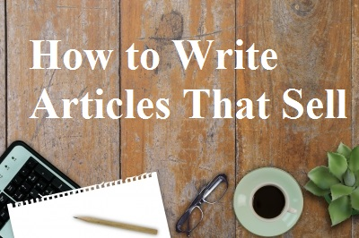 How to Write Articles That Sell